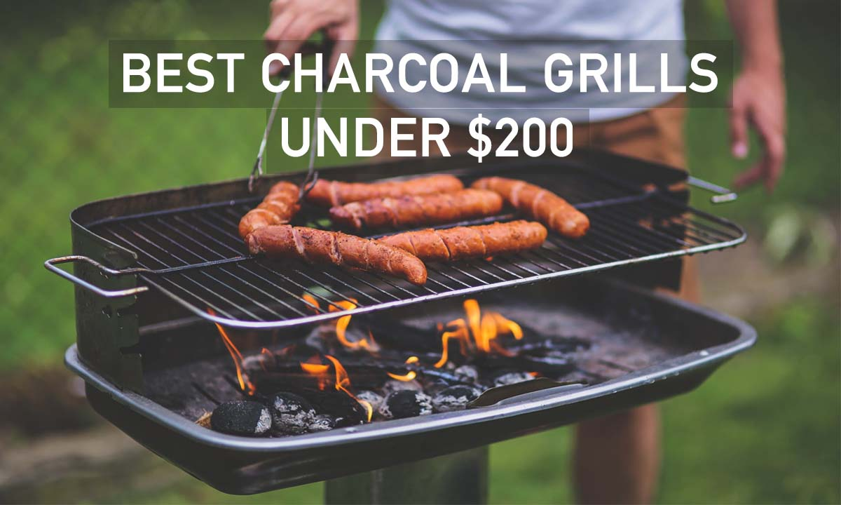 Best Charcoal Grills Under $200 in 2020 - Buyer's Guide